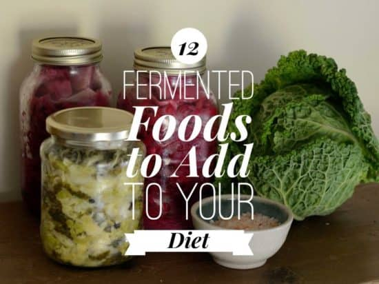 12 Fermented Foods to Add to Your Diet